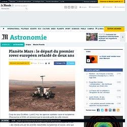 Planète Mars : le départ du premier rover européen retardé de deux ans