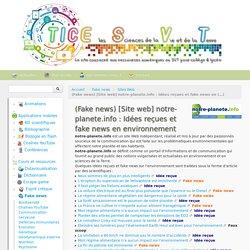 (Fake news) [Site web] notre-planete.info : Idées reçues et fake news en environnement