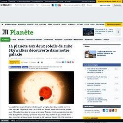 La planète aux deux soleils de Luke Skywalker découverte dans notre galaxie