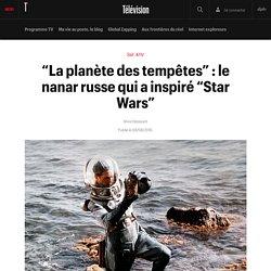 """""""La planète des tempêtes"""" : le nanar russe qui a inspiré """"Star Wars"""""""
