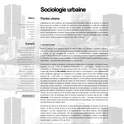 Planète urbaine « Sociologie urbaine