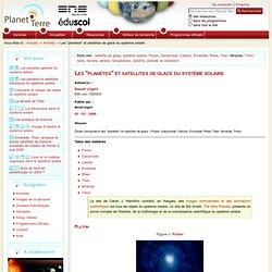 """Les """"planètes"""" et satellites de glace du système solaire"""