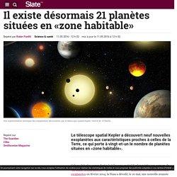 Il existe désormais 21 planètes situées en «zone habitable»