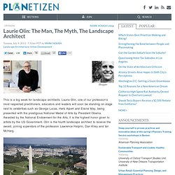 Laurie Olin: The Man, The Myth, The Landscape Architect