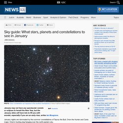Sky guide: What stars, planets and constellations to see in January - Science