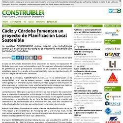 Cádiz y Córdoba fomentan un proyecto de Planificación Local Sostenible - CONSTRUIBLE
