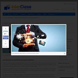 Como planificar y desarrollar un curso de formación online - InterClase