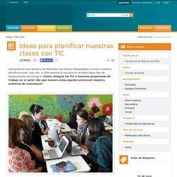 Ideas para planificar nuestras clases con TIC