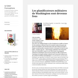 Les planificateurs militaires de Washington sont devenus fous