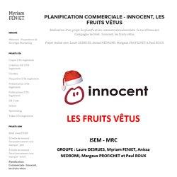 Myriam FENIET - Planification Commerciale - Innocent, les fruits vêtus