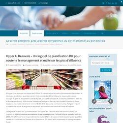 Hyper U Beauvais – Un logiciel de planification RH pour soutenir le management et maîtriser les pics d'affluence