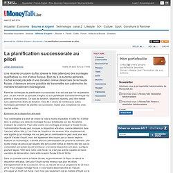 La planification successorale au pilori - Succession - Affaires d'argent
