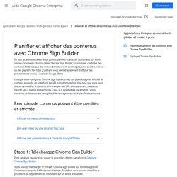 Planifier et afficher des contenus avec Chrome SignBuilder - Aide Google Chrome Enterprise