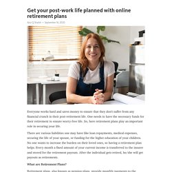 Get your post-work life planned with online retirement plans