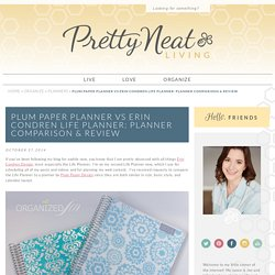 Plum Paper Planner vs Erin Condren Life Planner: Planner Comparison & Review - Pretty Neat Living