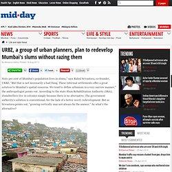 URBZ, un groupe d'urbanistes, l'intention de réaménager les bidonvilles de Mumbai, sans les raser - vie et le style