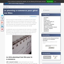 Le planning e-commerce pour anticiper les fêtes sereinement