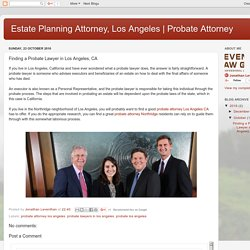 Probate Attorney: Finding a Probate Lawyer in Los Angeles, CA
