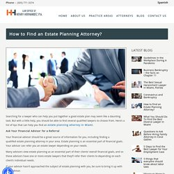 How to Find an Estate Planning Attorney? - Top Attorney in Florida