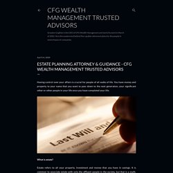 Estate Planning Attorney & Guidance - CFG Wealth Management Trusted Advisors