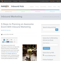 5 Steps to Planning an Awesome Event With Inbound Marketing