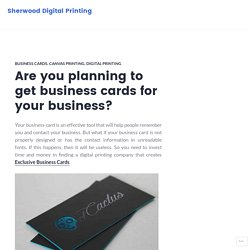 Are you planning to get business cards for your business? – Sherwood Digital Printing