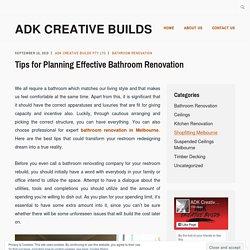 Tips for Planning Effective Bathroom Renovation – ADK Creative Builds