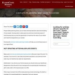 3 ESTATE PLANNING MISTAKES TO AVOID - ElderCareMatters.com