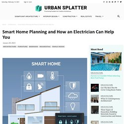Smart Home Planning and How an Electrician Can Help You