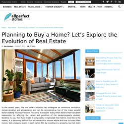 Planning to Buy a Home? Let's Explore the Evolution of Real Estate
