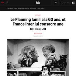 Le Planning familial a 60 ans, et France Inter lui consacre une émission