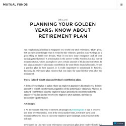 Planning Your Golden Years: Know about Retirement Plan – Mutual Funds