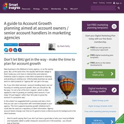 A guide to Account Growth planning aimed at account owners / senior account handlers in marketing agencies