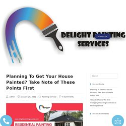 Planning To Get Your House Painted? Take Note of These Points First