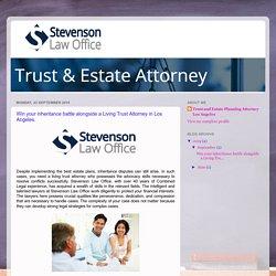 Win your inheritance battle alongside a Living Trust Attorney in Los Angeles.