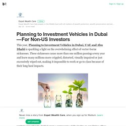 Planning to Investment Vehicles in Dubai - For Non-US Investors