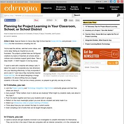 Planning for Project Learning in Your Classroom, School, or Scho