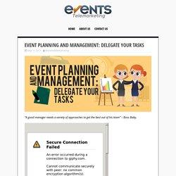 Event Planning and Management: Delegate your Tasks