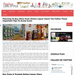 Planning To Buy Wine From Online Liquor Store? Do Follow These Tips