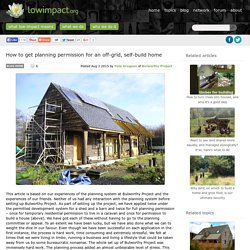 How to get planning permission for an off-grid, self-build home -Low impact living info, training, products & services