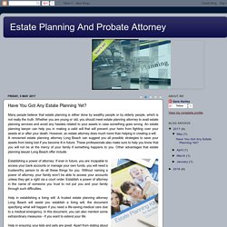 Estate Planning And Probate Attorney: Have You Got Any Estate Planning Yet?
