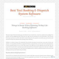 Things to Know When Planning To Buy Cab Booking Software