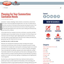 Planning For Your Summertime Sanitation Needs