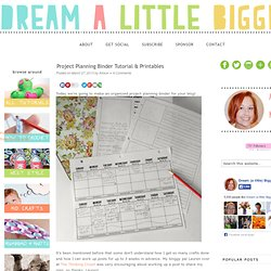 Project Planning Binder Tutorial & Printables — Dream a Little Bigger