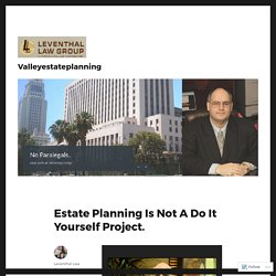 Estate Planning Is Not A Do It Yourself Project. – Valleyestateplanning
