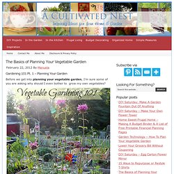 The Basics of Planning Your Vegetable Garden — A Cultivated Nest