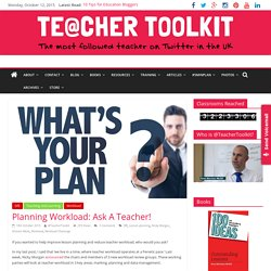 Planning Workload: Ask A Teacher!
