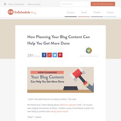How Planning Your Blog Content Can Help You Get More Done