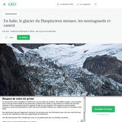 7 août 2020 En Italie, le glacier du Planpincieux menace, les montagnards ricanent