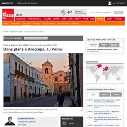 Bons plans à Arequipa, au Pérou